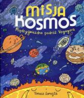 Misja kosmos. Międzygwiezdna podróż Voyagera - Tomasz Samojlik | mała okładka