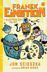Franek Einstein i elektryczny palec - Jon Scieszka | mała okładka
