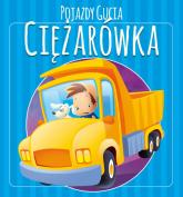 Pojazdy Gucia. Ciężarówka - Urszula Kozłowska | mała okładka