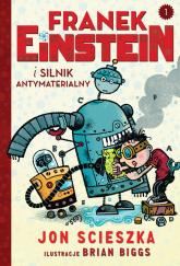 Franek Einstein i silnik antymaterialny - Jon Scieszka | mała okładka