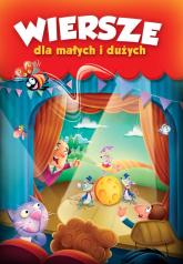 Wiersze dla małych i dużych - Brzechwa Jan, Chotomska Wanda, Kern Ludwik Jerzy | mała okładka