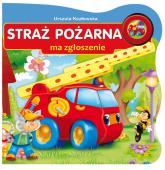 Straż pożarna ma zgłoszenie - Urszula Kozłowska | mała okładka