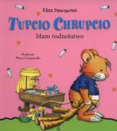 Tupcio Chrupcio. Mam rodzeństwo - Eliza Piotrowska | mała okładka