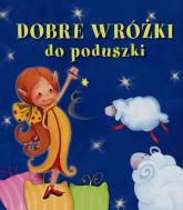Dobre wróżki do poduszki. Pianki - Urszula Kozłowska | mała okładka