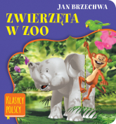 Zwierzęta w zoo - Jan Brzechwa | mała okładka