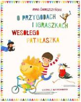 O przygodach i igraszkach wesołego Patałaszka - Anna Świrszczyńska | mała okładka