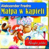 Małpa w kąpieli. Klasyka polska - Aleksander Fredro | mała okładka