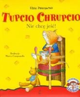 Tupcio Chrupcio. Nie chcę jeść - Eliza Piotrowska | mała okładka