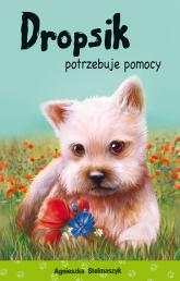Dropsik potrzebuje pomocy. Kto mnie przytuli - Agnieszka Stelmaszyk | mała okładka