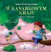 W kanarkowym kraju i inne wiersze - Anna Świrszczyńska | mała okładka