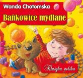 Bańkowice Mydlane. Klasyka polska - Wanda Chotomska | mała okładka