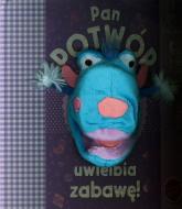 Pan potwór uwielbia zabawę. Piszcząca pacynka - Joanna Liszewska | mała okładka