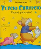 Tupcio Chrupcio. Żegnaj pieluszko - Eliza Piotrowska | mała okładka