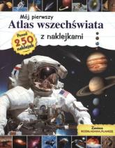 Mój pierwszy atlas wszechświata z naklejkami - Opracowanie zbiorowe | mała okładka