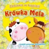 Krówka Mela. Zabawa w kąpieli - Urszula Kozłowska | mała okładka