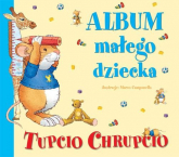 Tupcio Chrupcio. Album małego dziecka - Anna Casalis | mała okładka