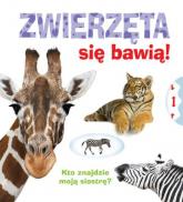 Zwierzęta się bawią! - Opracowanie zbiorowe | mała okładka