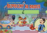 Bądź bezpieczny na drodze - Liliana Fabisińska | mała okładka