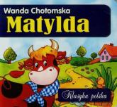 Matylda. Klasyka polska - Wanda Chotomska | mała okładka