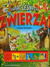 Świat leśnych zwierząt - Urszula Kozłowska | mała okładka