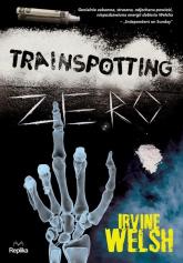 Trainspotting zero - Irvine Welsh | mała okładka