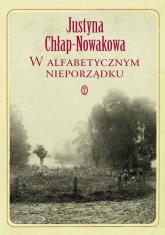 W alfabetycznym nieporządku - Justyna Chłap-Nowakowa | mała okładka