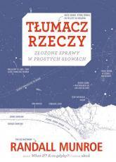 Tłumacz rzeczy - Randall Munroe | mała okładka