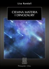 Ciemna materia i dinozaury - Lisa Randall | mała okładka