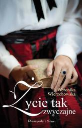 Życie tak zwyczajne - Weronika Wierzchowska | mała okładka