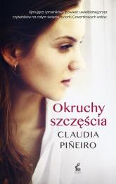 Okruchy szczęścia - Claudia Pineiro | mała okładka