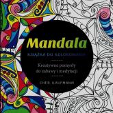 Mandala. Książka do kolorowania. Kreatywne pomysły do zabawy i medytacji - Cher Kaufmann | mała okładka