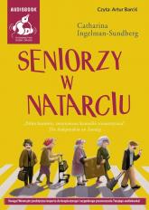 Seniorzy w natarciu - Catharina Ingelman-Sundberg | mała okładka