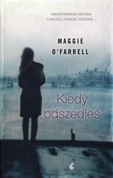 Kiedy odszedłeś - Maggie O'Farrell | mała okładka
