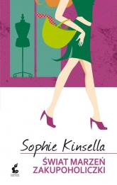 Świat marzeń zakupoholiczki - Sophie Kinsella | mała okładka