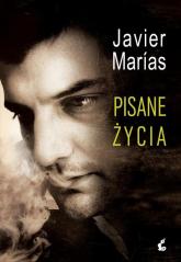 Pisane życia - Javier Marias | mała okładka
