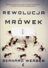 Rewolucja mrówek. Tom 3 - Bernard Werber | mała okładka