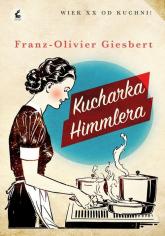 Kucharka Himmlera - Franz-Olivier Giesbert | mała okładka