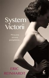 System Victorii. Mroczna strona pożądania - Eric Reinhardt   mała okładka