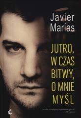 Jutro, w czas bitwy, o mnie myśl - Javier Marias | mała okładka