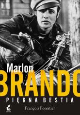 Marlon Brando. Piękna bestia - François Forestier | mała okładka