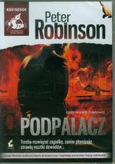 Podpalacz - Peter Robinson | mała okładka