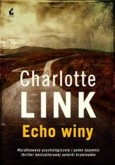 Echo winy - Charlotte Link | mała okładka