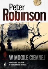 W mogile ciemnej - Peter Robinson | mała okładka
