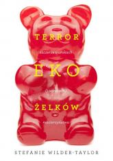 Terror ekożelków - Wilder Taylor Stefanie, Kubow Jabłońska Marta   mała okładka