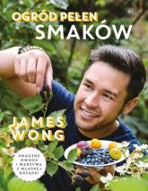Ogród pełen smaków - James Wong | mała okładka