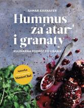 Hummus za'atar i granaty. Kulinarna podróż po Libanie - Samar Khanafer | mała okładka