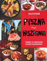 Pyszna Hiszpania. 50 przepisów kuchni hiszpańskiej - Julie Schwob | mała okładka