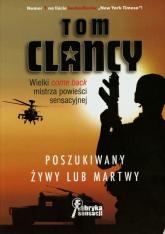 Poszukiwany żywy lub martwy - Tom Clancy | mała okładka