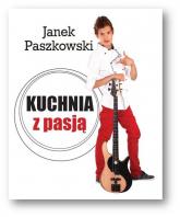 Kuchnia z pasją - Janek Paszkowski | mała okładka