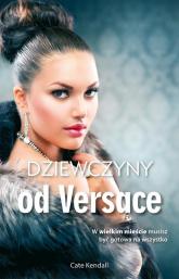 Dziewczyny od Versace - Cate Kendall | mała okładka